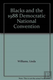 Blacks And The 1988 Democratic National Convention