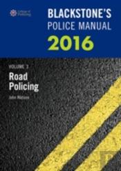 Blackstone'S Police Manual: Road Policing 2016