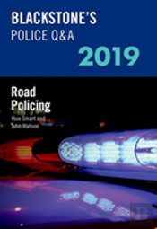 Blackstone'S Police Q&A 2019 Volume 3: Road Policing