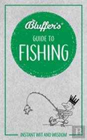 Bluffers Guide To Fishing