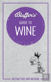 Bluffers Guide To Wine