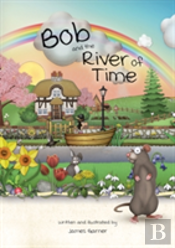 Bob And The River Of Time