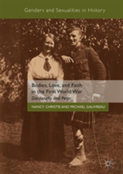 Bertrand.pt - Bodies, Love, And Faith In The First World War