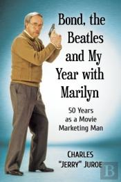 Bond, The Beatles And My Year With Marilyn