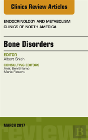 Bone Disorders, An Issue Of Endocrinology And Metabolism Clinics Of North America,