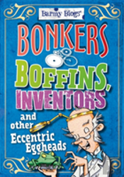 Bonkers Boffins, Inventors & Other Eccentric Eggheads