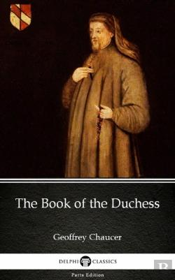 Bertrand.pt - Book Of The Duchess By Geoffrey Chaucer - Delphi Classics (Illustrated)
