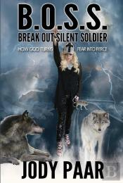 B.O.S.S.: Break Out Silent Soldier