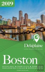 Boston - The Delaplaine 2019 Long Weekend Guide