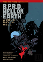 Bprd Hell On Earth Volume 7: A Cold Day In Hell