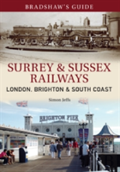 Bradshaw'S Guide: Surrey And Sussex Railway
