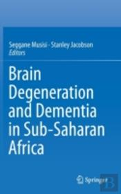 Brain Degeneration And Dementia In Sub