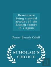 Branchiana; Being A Partial Account Of T