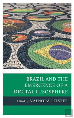 Bertrand.pt - Brazil And The Emergence Of A Digital Lusosphere