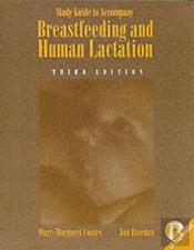 Breastfeeding And Human Lactationstudent Study Guide