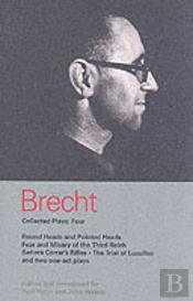 Brecht Collected Plays'Round And Pointed Heads','Fear And Misery', 'Carrar'S Rifles','Trial Of Lucull Dansen','How Much Is Your Iron?'