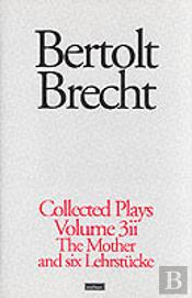 Brecht Collected Plays'St Joan','Mother','Lindbergh'S Flight','Baden-Baden','He Said Yes','Decision','Exception And Rule','Horatians And Curi'