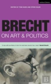 BRECHT ON ART AND POLITICS