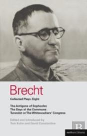 Brecht Plays'The Antigone Of Sophocles', 'The Days Of The Commune', 'Turandot Or The Whitewasher'S Congress'