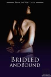 Bridled And Bound