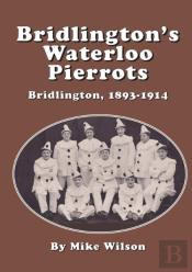 Bridlington'S Waterloo Pierrots