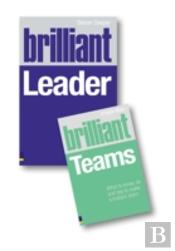 Brilliant Leaderand 'Brilliant Teams, What To Know, Do And Say To Make A Brilliant Team'