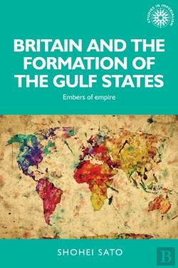 Bertrand.pt - Britain And The Formation Of The Gulf States