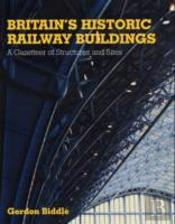 Britains Historic Railway Buildings
