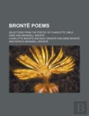 Brontë Poems; Selections From The Poetry