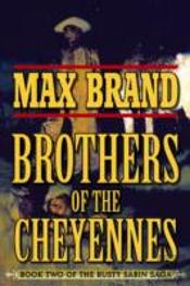 Brothers Of The Cheyennes