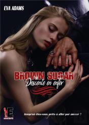 Brown Sugar - Descente En Enfer