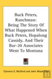 Buck Peters, Ranchman: Being The Story O