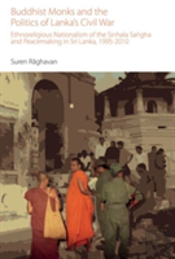 Buddhist Monks And The Politics Of Lanka'S Civil War