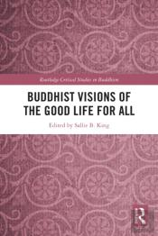 Buddhist Visions Of The Good Life For All