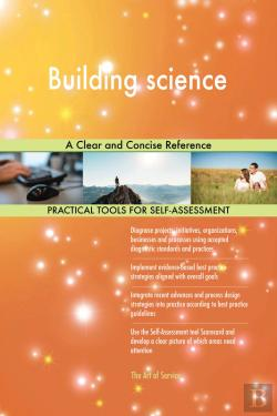 Bertrand.pt - Building Science A Clear And Concise Reference