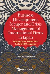 Business Development, Merger And Crisis Management Of International Firms In Japan