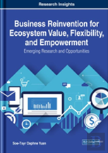 Business Reinvention For Ecosystem Value, Flexibility, And Empowerment