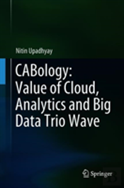 Cabology: Value Of Cloud, Analytic And Big Data Trio Wave