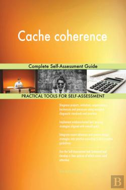 Bertrand.pt - Cache Coherence Complete Self-Assessment Guide