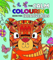 Calm Colouring For Creative Kids