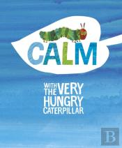 Calm With The Very Hungry Caterpillar