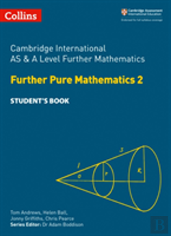 Bertrand.pt - Cambridge As And A Level Further Mathematics Further Pure Mathematics 2 And Further Mechanics Student Book