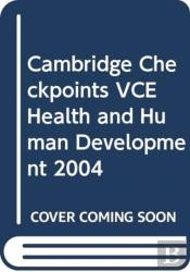 Cambridge Checkpoints Vce Health And Human Development 2004