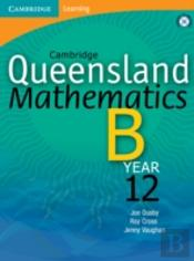 Cambridge Queensland Mathematics B Year 12 With Student Cd-Rom
