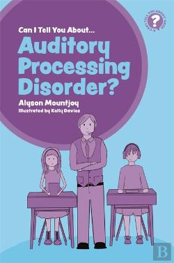 Bertrand.pt - Can I Tell You About Auditory Processing Disorder?