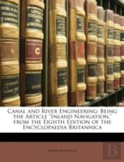 Canal And River Engineering: Being The A