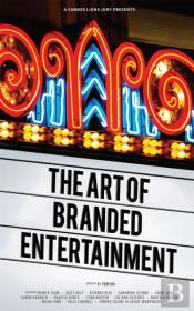 Cannes Lions Jury Presents: The Art Of Branded Entertainment