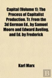 Capital (Volume 1); The Process Of Capit
