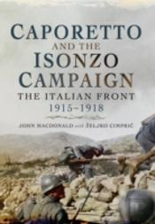 Caporetto & The Isonzo Campaign