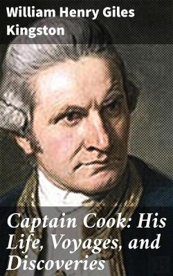 Bertrand.pt - Captain Cook: His Life, Voyages, And Discoveries